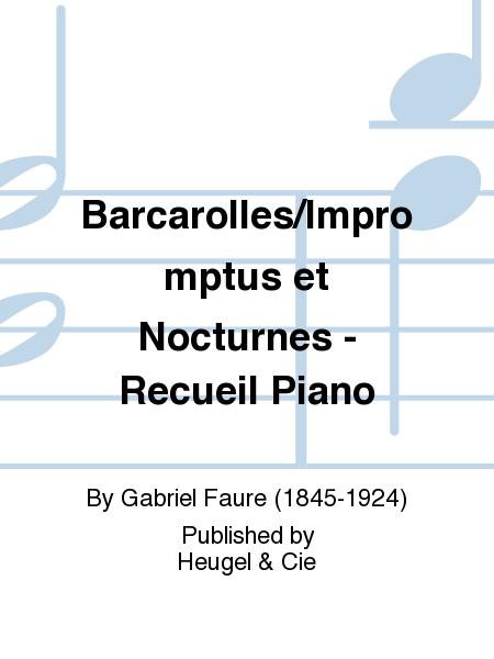 Barcarolles/Impromptus et Nocturnes - Recueil Piano