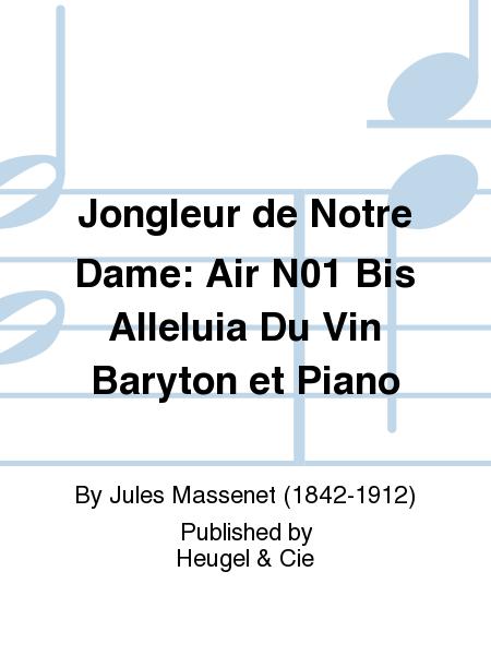 Jongleur de Notre Dame: Air No.1 Bis Alleluia Du Vin Baryton et Piano