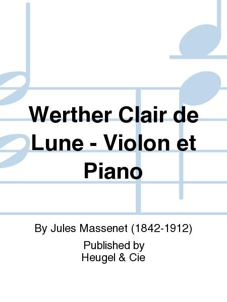 Werther Clair de Lune - Violon et Piano
