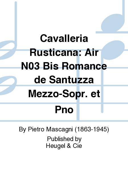 Cavalleria Rusticana: Air No.3 Bis Romance de Santuzza Mezzo-Sopr. et Pno