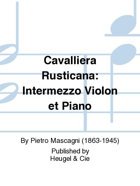 Cavalliera Rusticana: Intermezzo Violon et Piano