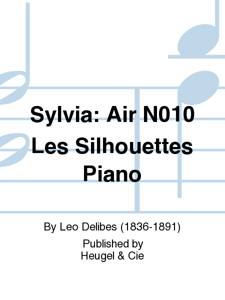 Sylvia: Air No.10 Les Silhouettes Piano