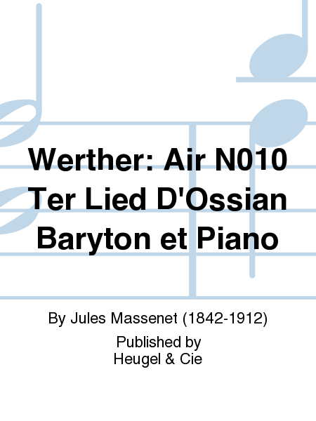 Werther: Air No.10 Ter Lied D'Ossian Baryton et Piano
