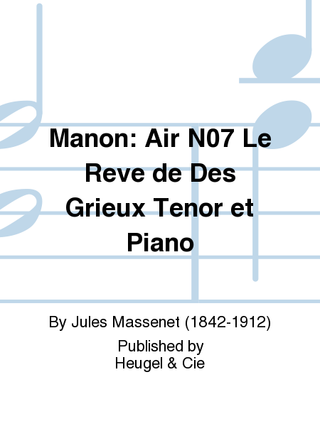 Manon: Air No.7 Le Reve de Des Grieux Tenor et Piano