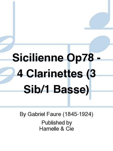 Sicilienne Op78 - 4 Clarinettes (3 Sib/1 Basse)