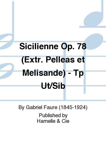 Sicilienne Op. 78 (Extr. Pelleas et Melisande) - Tp Ut/Sib