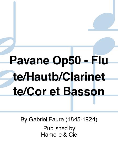 Pavane Op50 - Flute/Hautb/Clarinette/Cor et Basson