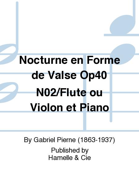 Nocturne en Forme de Valse Op40 No.2/Flute ou Violon et Piano