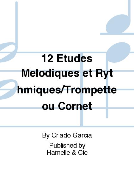 12 Etudes Melodiques et Rythmiques/Trompette ou Cornet