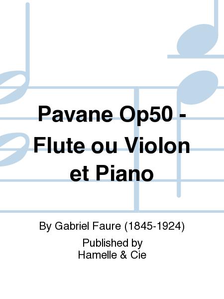 Pavane Op50 - Flute ou Violon et Piano