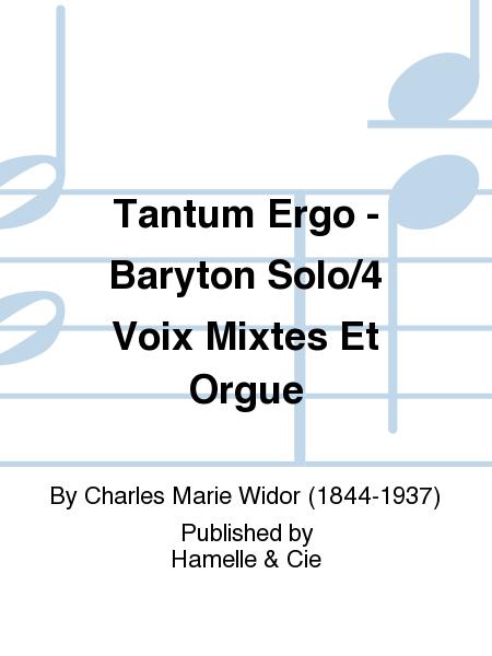 Tantum Ergo - Baryton Solo/4 Voix Mixtes Et Orgue