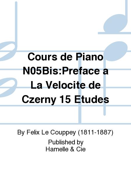 Cours de Piano No.5Bis:Preface a La Velocite de Czerny 15 Etudes