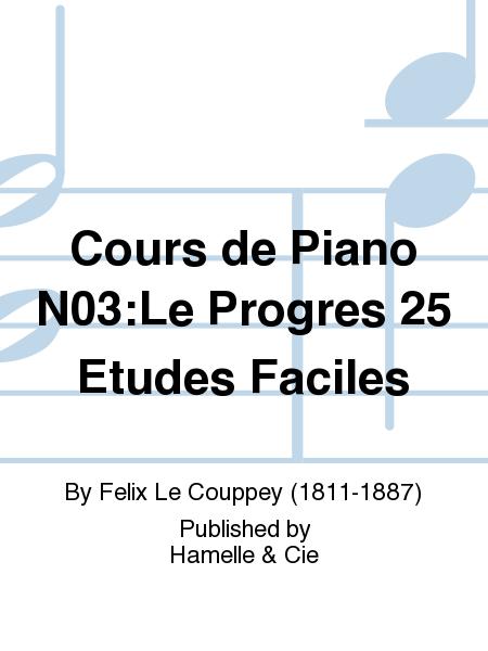 Cours de Piano No.3:Le Progres 25 Etudes Faciles