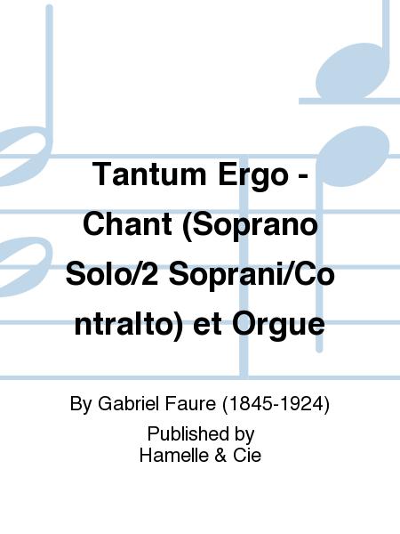 Tantum Ergo - Chant (Soprano Solo/2 Soprani/Contralto) et Orgue