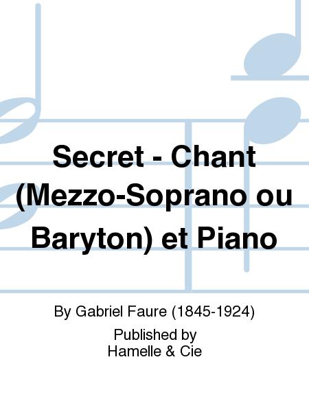 Secret - Chant (Mezzo-Soprano ou Baryton) et Piano