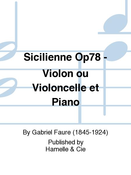 Sicilienne Op78 - Violon ou Violoncelle et Piano