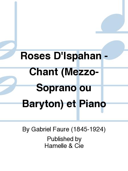Roses D'Ispahan - Chant (Mezzo-Soprano ou Baryton) et Piano