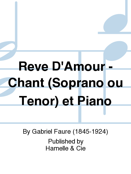Reve D'Amour - Chant (Soprano ou Tenor) et Piano