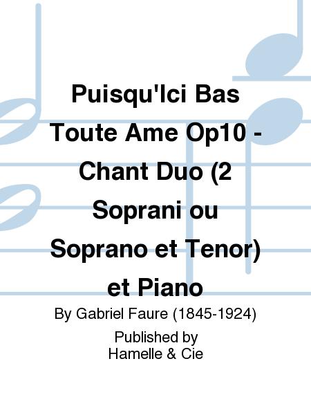 Puisqu'Ici Bas Toute Ame Op10 - Chant Duo (2 Soprani ou Soprano et Tenor) et Piano
