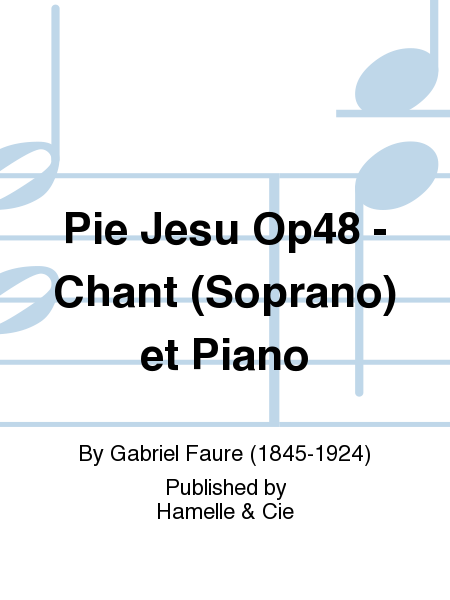 Pie Jesu Op48 - Chant (Soprano) et Piano