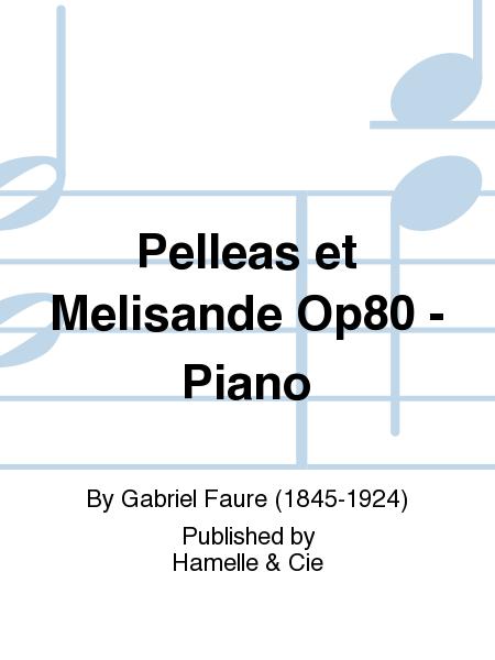 Pelleas et Melisande Op80 - Piano