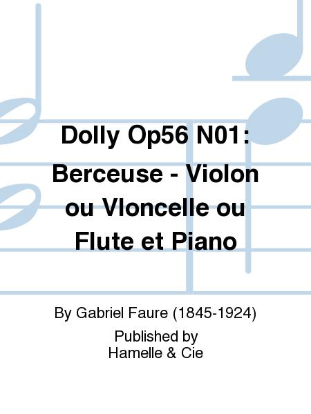 Dolly Op56 No.1: Berceuse - Violon ou Vloncelle ou Flute et Piano