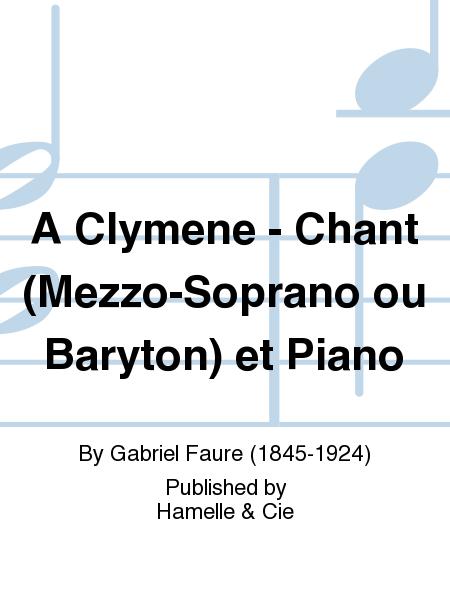 A Clymene - Chant (Mezzo-Soprano ou Baryton) et Piano