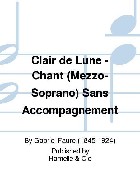 Clair de Lune - Chant (Mezzo-Soprano) Sans Accompagnement
