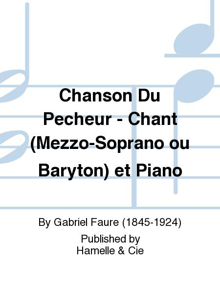 Chanson Du Pecheur - Chant (Mezzo-Soprano ou Baryton) et Piano