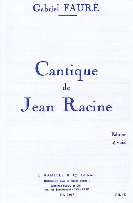 Cantique de Jean Racine Op11 - Chant (4 Voix Mixtes) Sans Accompagnement