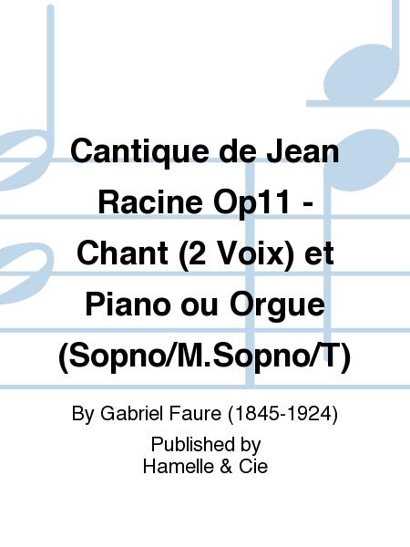 Cantique de Jean Racine Op11 - Chant (2 Voix) et Piano ou Orgue (Sopno/M.Sopno/T)