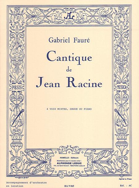 Cantique de Jean Racine Op11 - Chant (4 Voix Mixtes) et Piano ou Orgue