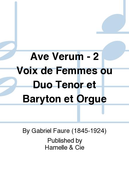 Ave Verum - 2 Voix de Femmes ou Duo Tenor et Baryton et Orgue