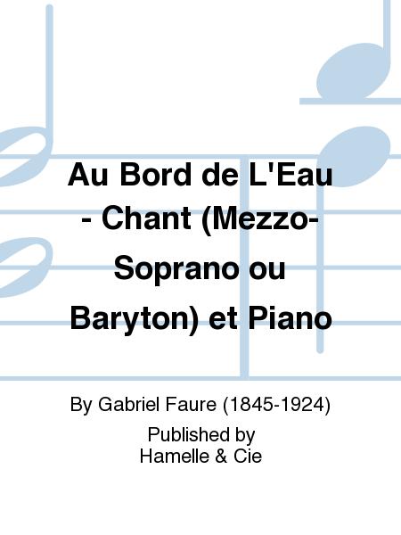 Au Bord de L'Eau - Chant (Mezzo-Soprano ou Baryton) et Piano