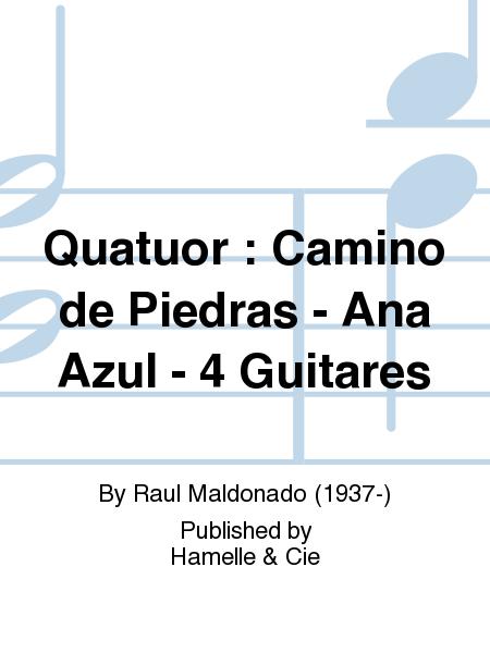 Quatuor : Camino de Piedras - Ana Azul - 4 Guitares