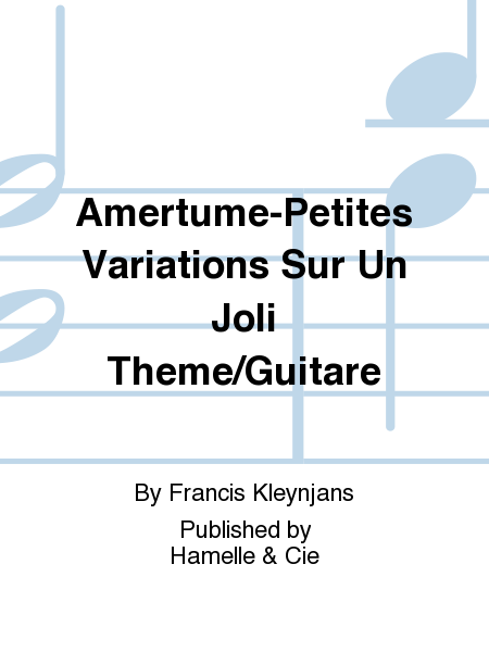 Amertume-Petites Variations Sur Un Joli Theme/Guitare