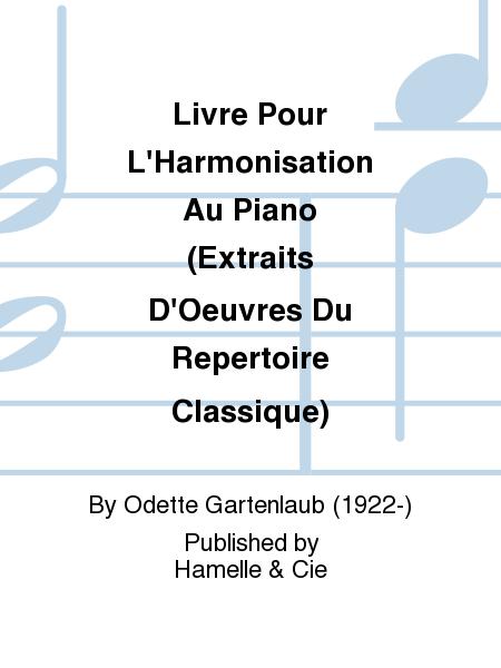 Livre Pour L'Harmonisation Au Piano (Extraits D'Oeuvres Du