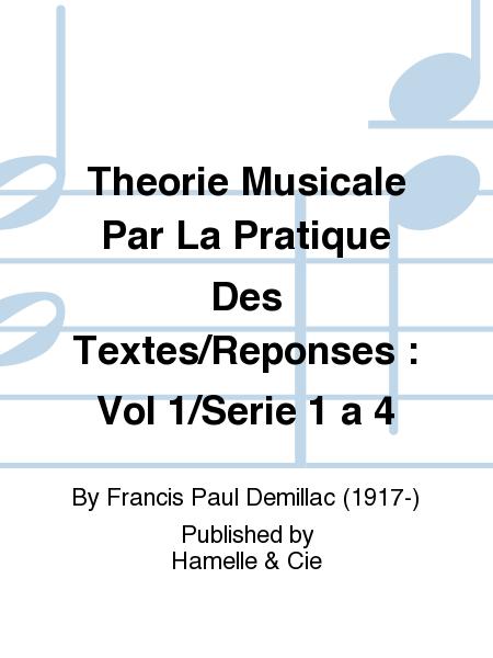 Theorie Musicale Par La Pratique Des Textes/Reponses : Vol 1/Serie 1 a 4