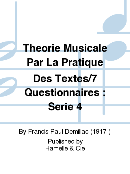Theorie Musicale Par La Pratique Des Textes/7 Questionnaires : Serie 4