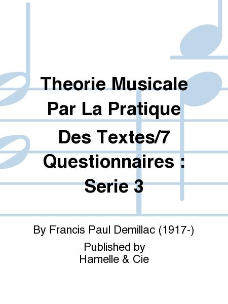 Theorie Musicale Par La Pratique Des Textes/7 Questionnaires : Serie 3