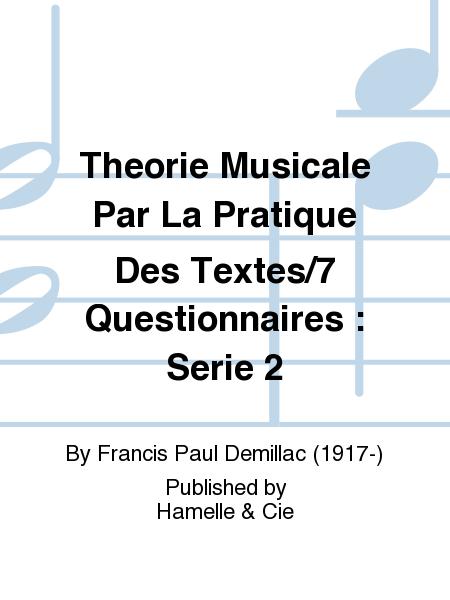 Theorie Musicale Par La Pratique Des Textes/7 Questionnaires : Serie 2