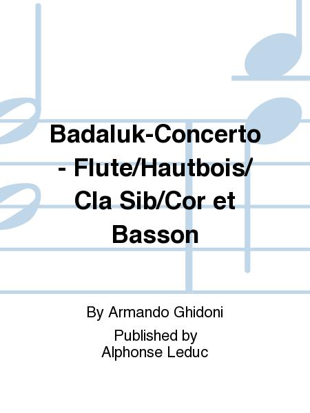 Badaluk-Concerto - Flute/Hautbois/Cla Sib/Cor et Basson