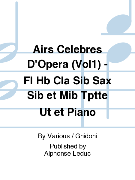 Airs Celebres D'Opera (Vol1) - Fl Hb Cla Sib Sax Sib et Mib Tptte Ut et Piano