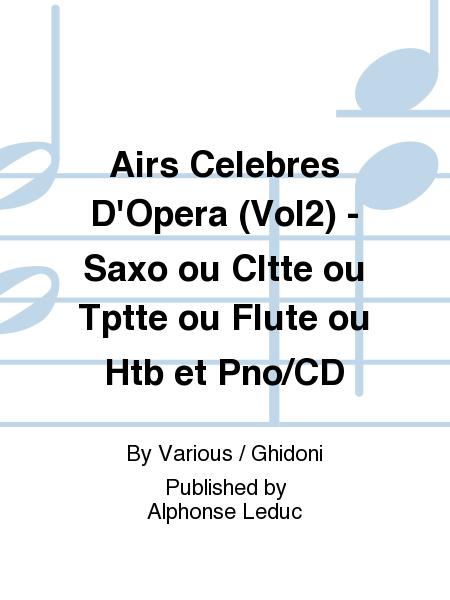 Airs Celebres D'Opera (Vol2) - Saxo ou Cltte ou Tptte ou Flute ou Htb et Pno/CD