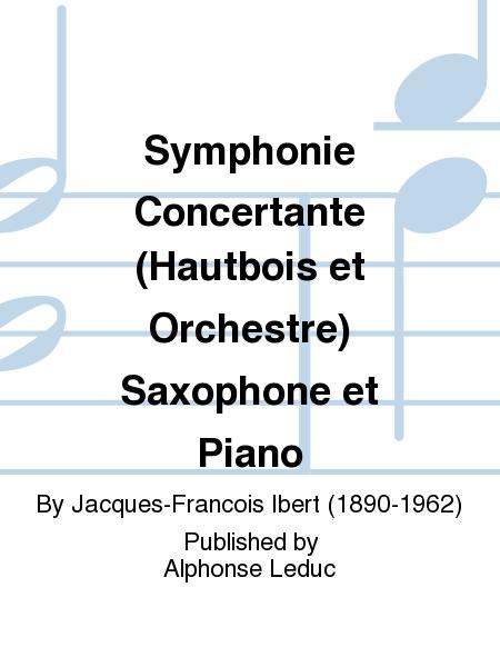 Symphonie Concertante (Hautbois et Orchestre) Saxophone et Piano