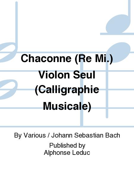 Chaconne (Re Mi.) Violon Seul (Calligraphie Musicale)
