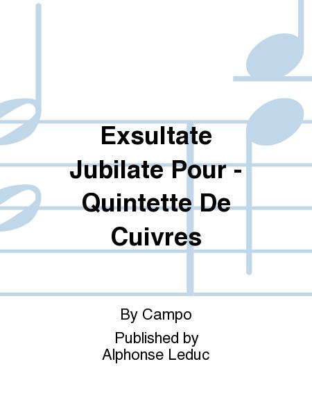 Exsultate Jubilate Pour - Quintette De Cuivres