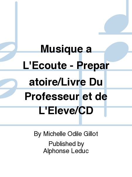 Musique a L'Ecoute - Preparatoire/Livre Du Professeur et de L'Eleve/CD