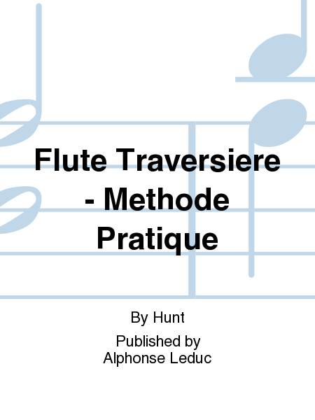 Flute Traversiere - Methode Pratique