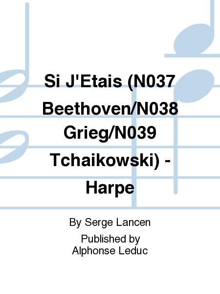 Si J'Etais (No.37 Beethoven/No.38 Grieg/No.39 Tchaikowski) - Harpe